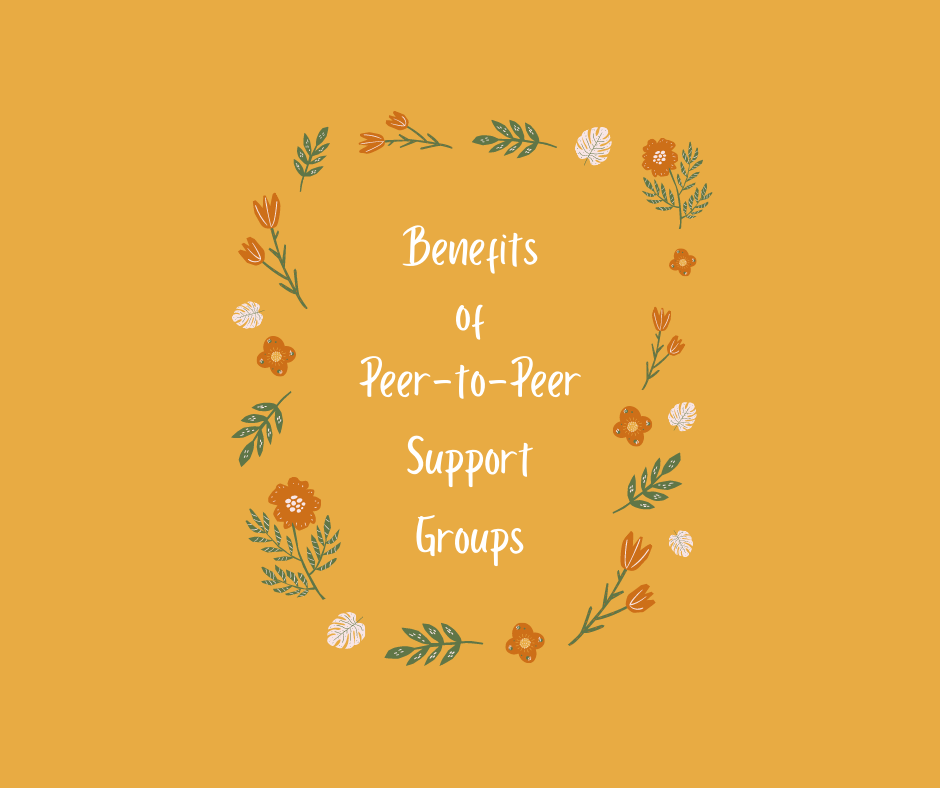 Benefits of Peer to Peer Support Groups